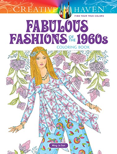 Creative Haven Fabulous Fashions of the 1960s Coloring Book (Adult Coloring) (California Floral Dress)