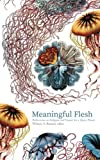 : Meaningful Flesh: Reflections on Religion and Nature for a Queer Planet