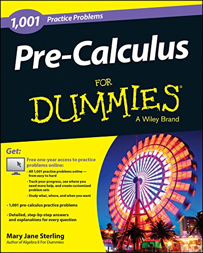 Download Pre-Calculus: 1,001 Practice Problems For Dummies (+ Free Online Practice) Pdf