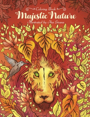 Majestic Nature - Adult Coloring Book: Dive into the Nature and Relieve Your Stress (Animals, Birds, Meditation)