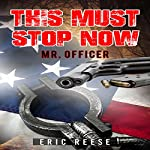 This Must Stop Now: Mr. Officer: There Are Rules of Civility and Morality | Eric Reese