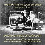 Earlier Outbreaks of Iconoclasm 1976-1978 by Milo Free Jazz Ensemble Fine