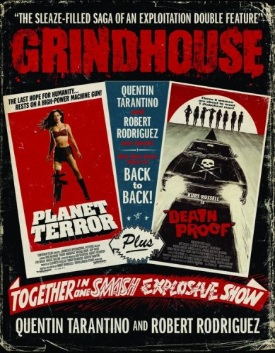 Grindhouse  The Sleaze Filled Saga Of An Exploitation Double Feature