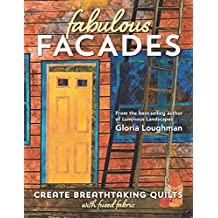 Fabulous Facades―Create Breathtaking Quilts with Fused Fabric