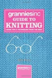 Grannies Inc. Guide to Knitting, Katie Mowat, 0091943612
