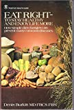 img - for Eat Right-To Stay Healthy and Enjoy Life More: How Simple Diet Changes Can Prevent Many Common Diseases book / textbook / text book