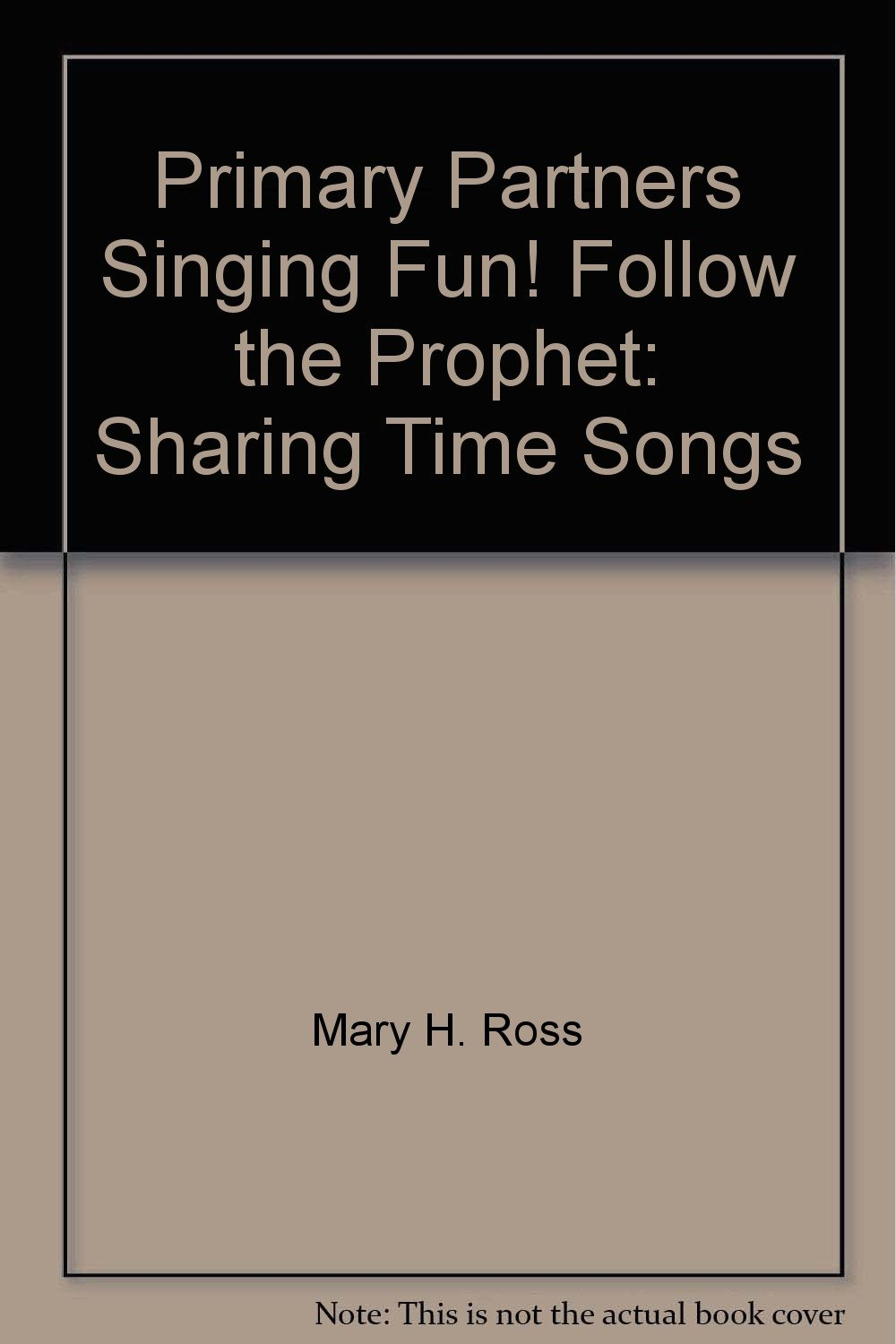 Download Primary Partners Singing Fun! Follow the Prophet: Sharing Time Songs pdf