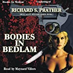Bodies in Bedlam: A Shell Scott Mystery, Book 2 | Richard S. Prather