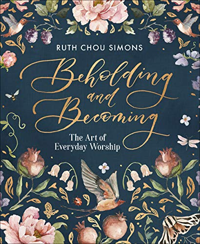 Beholding and Becoming: The Art of Everyday Worship