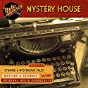 Mystery House Radio/TV Program by  NBC Radio Narrated by Chester Stratton, Teresa Dale