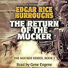 The Return of the Mucker: The Mucker Series, Book 2 Hörbuch von Edgar Rice Burroughs Gesprochen von: Gene Engene