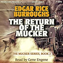 The Return of the Mucker: The Mucker Series, Book 2 Audiobook by Edgar Rice Burroughs Narrated by Gene Engene