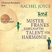 Mister Franks fabelhaftes Talent für Harmonie Hörbuch von Rachel Joyce Gesprochen von: Christian Baumann
