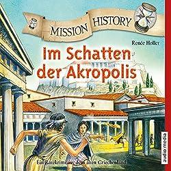 Im Schatten der Akropolis: Ein Ratekrimi aus dem alten Griechenland (Mission History)