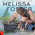 Healed by Love: Nate Braden: Bradens at Peaceful Harbor, Book 1 Audiobook by Melissa Foster Narrated by B.J. Harrison