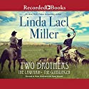 Two Brothers Audiobook by Linda Lael Miller Narrated by Brian Hutchinson, Susan Bennett