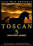 PREMIÈRES ARMES: Récit-feuilleton (TOSCAN t. 5) (French Edition)