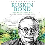 The Writer on the Hill: The Very Best of Ruskin Bond | Ruskin Bond