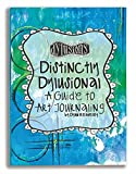Ranger DYA45113 Distinctively Dylusional: A Guide to Art Journaling by Dyan Reaveley