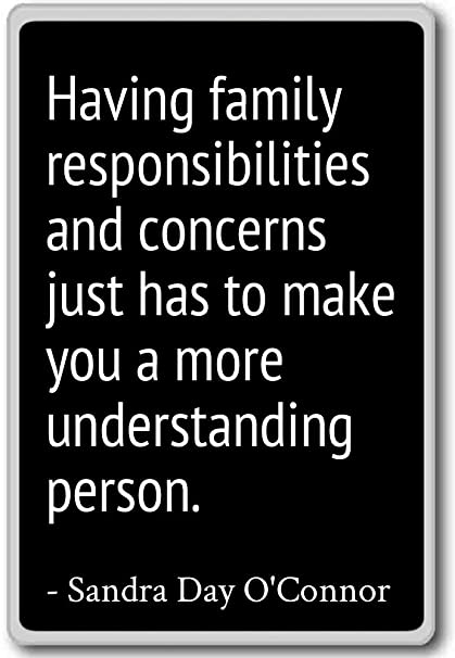 Amazon Having Family Responsibilities And Conc Sandra Day Cool Sandra Day O Connor Quotes