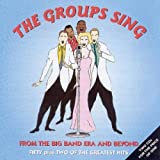 The Groups Sing: From the Big Band Era and Beyond