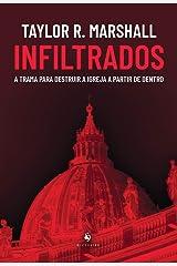 Infiltrados - A Trama Para Destruir A Igreja A Partir De Dentro (Em Portugues do Brasil) Paperback