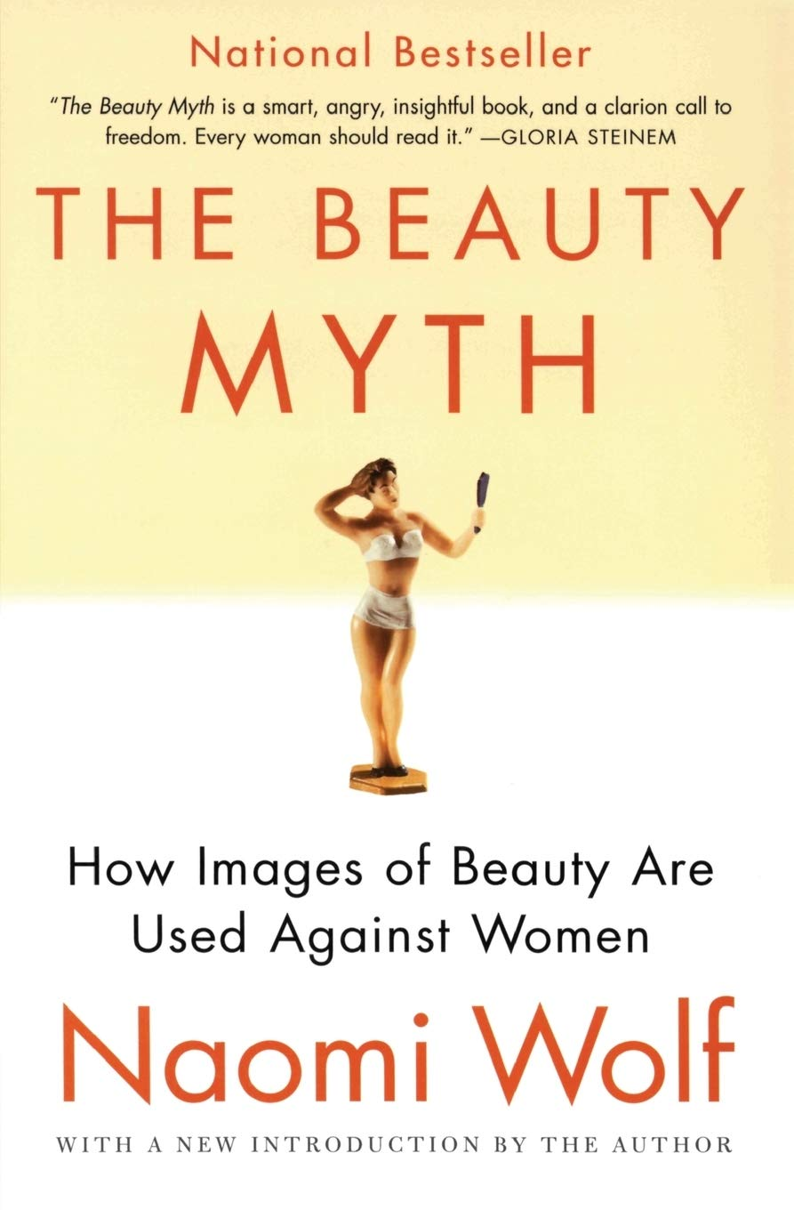The Beauty Myth  How Images Of Beauty Are Used Against Women