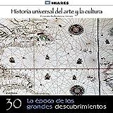 La época de los grandes descubrimientos (Historia universal del arte y la cultura 30)