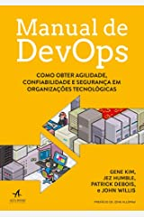Manual de Devops. Como Obter Agilidade, Confiabilidade e Segurança em Organizações Tecnológicas (Português) Paperback