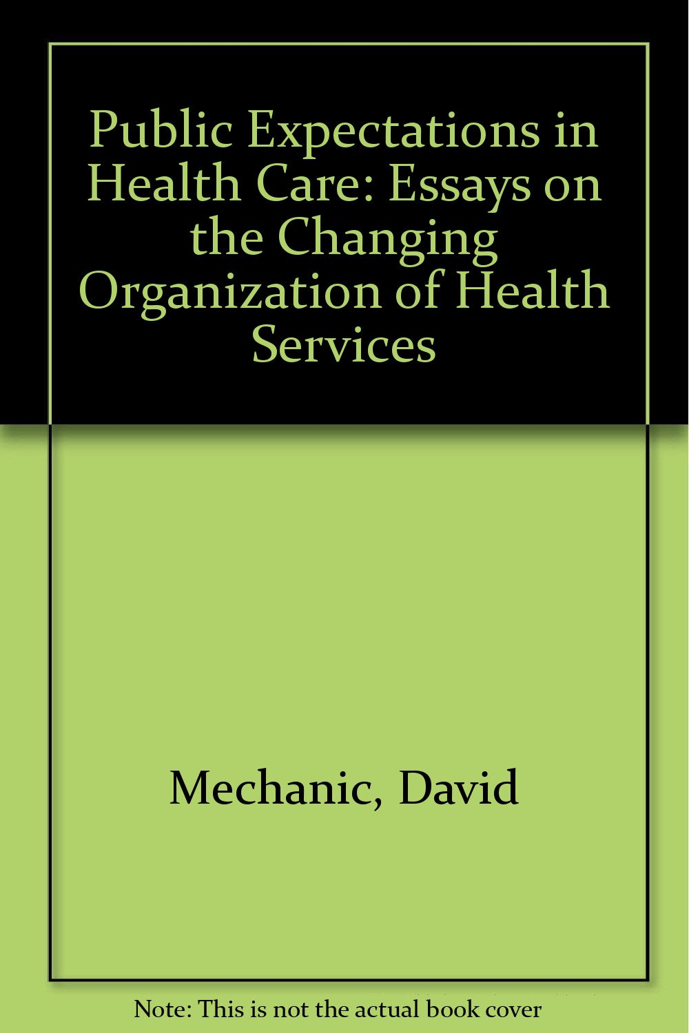 public expectations and health care essays on the changing  follow the author