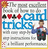 The Most Excellent Book of How to Do Card Tricks, Peter Eldin, 1596041269