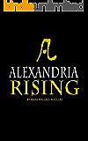Alexandria Rising: A Novel (Alexandria Rising Chronicles Book 1)