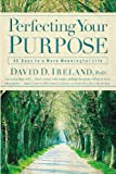 Perfecting Your Purpose, David D. Ireland, 0446694487