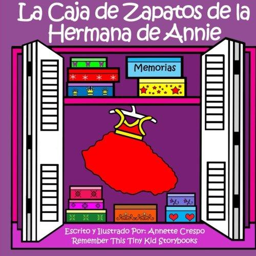 La Caja De Zapatos De La Hermana De Annie (Spanish Edition) [Remember This Tiny Kid Storybooks - Annette Crespo] (Tapa Blanda)