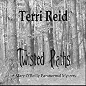 Twisted Paths: Mary O'Reilly Paranormal Mystery, Book 9 | Terri Reid