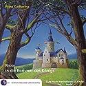 Reise in die Kammer des Königs (Gute-Nacht-Meditationen für Kinder 2: Macht) Hörbuch von Petra Katharina Gesprochen von: Petra Katharina