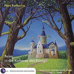 Reise in die Kammer des Königs (Gute-Nacht-Meditationen für Kinder 2: Macht)