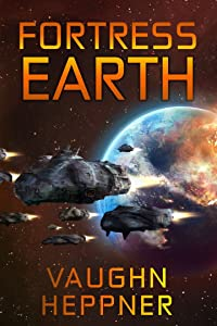 Fortress Earth (Extinction Wars Book 4)