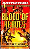 Blood of Heroes, William H. Keith and Andrew Keith, 0451452593
