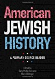 img - for American Jewish History: A Primary Source Reader (Brandeis Series in American Jewish History, Culture, and Life) book / textbook / text book