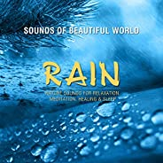 Rain (Nature Sounds for Relaxation, Meditation, Healing & Sleep)