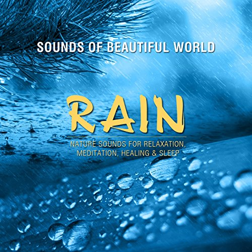 Rain (Nature Sounds for Relaxation, Meditation, Healing & -
