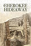 The Cherokee Hideaway (Secrets of the Cherokee Hideaway Book 1)