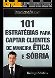 Advogado de Sucesso | Marketing Jurídico: 101 Estrategias para captar clientes de maneira ética e sóbria