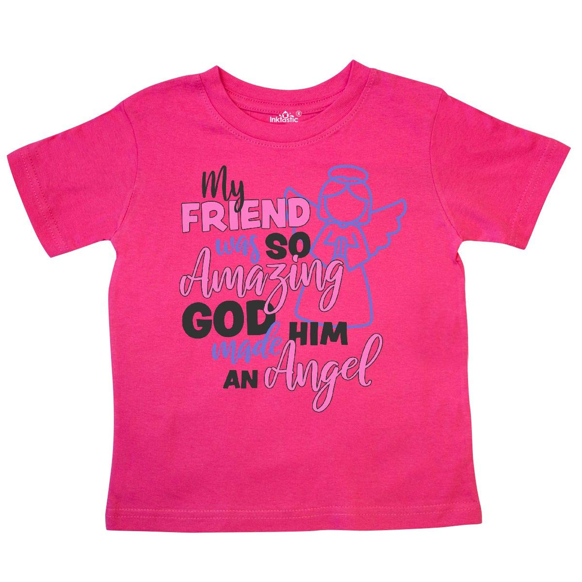 inktastic My Friend was So Amazing God Made Him an Angel Toddler T-Shirt