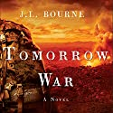 Tomorrow War: The Chronicles of Max [Redacted], Book 1 Hörbuch von J. L. Bourne Gesprochen von: Kevin T. Collins, Jay Snyder