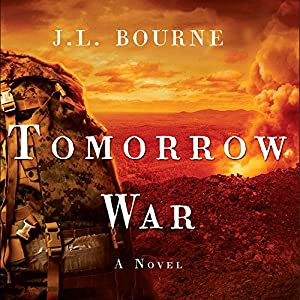 Tomorrow War: The Chronicles of Max [Redacted], Book 1 Audiobook by J. L. Bourne Narrated by Jay Snyder, Kevin T. Collins