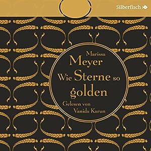 Wie Sterne so golden (Die Luna-Chroniken 3) Hörbuch