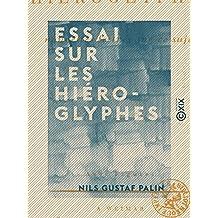 Essai sur les hiéroglyphes - Nouvelles lettres sur ce sujet (French Edition)