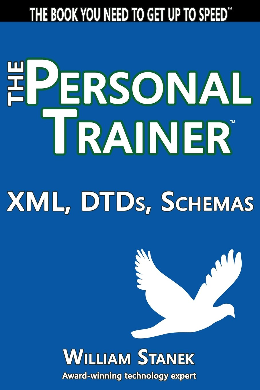 XML, DTDs, Schemas: The Personal Trainer: William Stanek: 9781499310962:  Amazon.com: Books